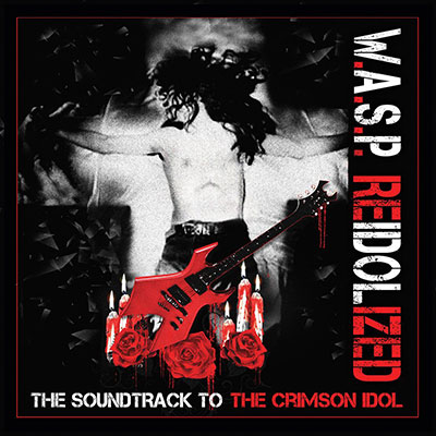 W A S P Re-Idolized The Soundtrack To The Crimson Idol 2017 1080p BluRay FLAC x264-TREBLE