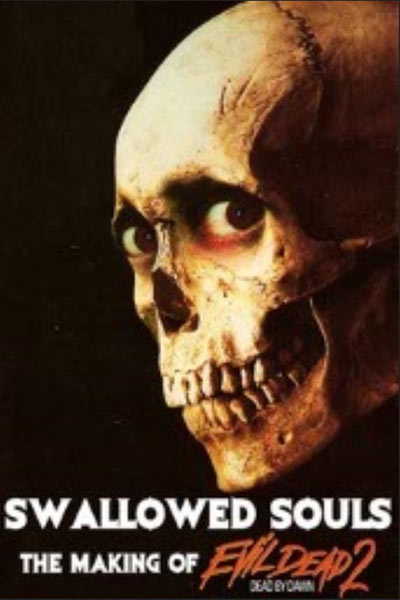 Swallowed Souls The Making Of Evil Dead II 2011 1080p BluRay DTS x264-CREEPSHOW