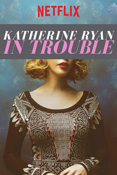 Katherine Ryan In Trouble 2017 1080p WEB-DL DD5.1 x264-DEFLATE