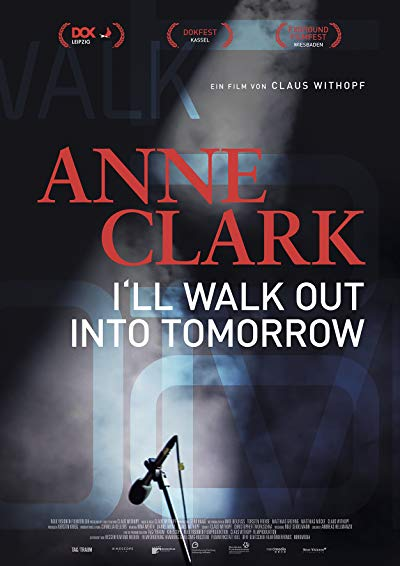Anne Clark I Will Walk Out Into Tomorrow 2018 DOCU 720p BluRay DTS x264-GETiT