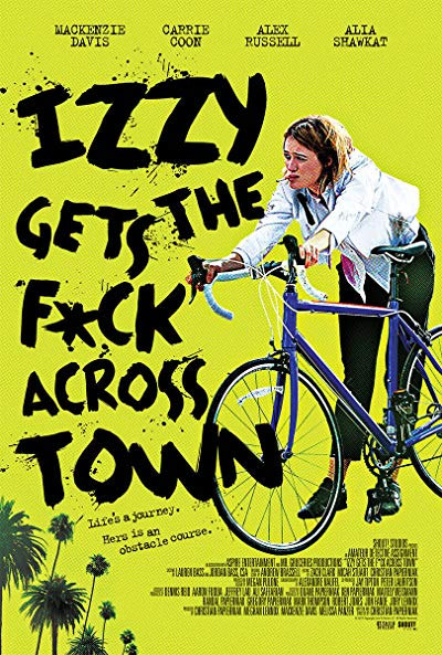 izzy gets the fuck across town 2017 1080p BluRay DTS x264-cadaver