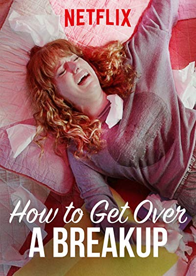 How to Get Over a Breakup 2018 1080p NF WEB-DL DD5.1 H264-CMRG