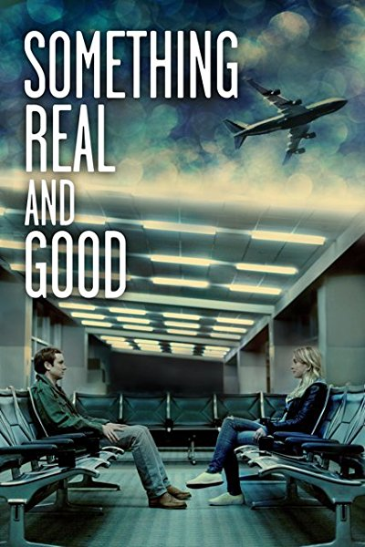Something Real and Good 2013 1080p WEB-DL DD5.1 H264-FGT